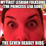 My First Lesbian Folksong (The Princess Leia Song) [Explicit]