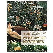 The Museum of Mysteries: Art's Best-Kept Secrets