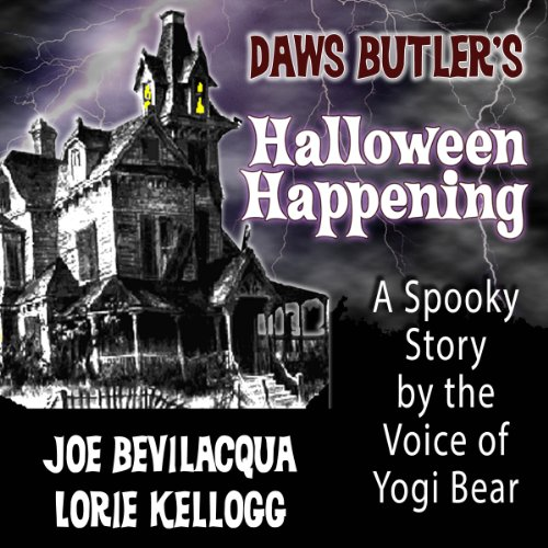 Daws Butler's Halloween Happening: A Spooky Story by the Voice of Yogi Bear  Audiolibri