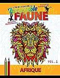 Incroyable faune. Afrique: Livre de coloriage pour tout âge...