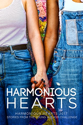 Harmonious Hearts 2017 - Stories from the Young Author Challenge (Harmony Ink Press - Young Author Challenge Book 4) (English Edition) -