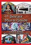 The Belfast Mural Guide (Locate Series)