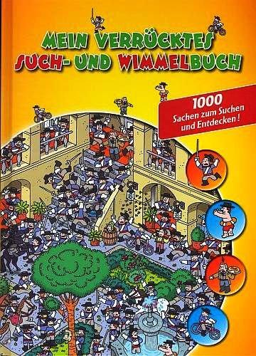 Mein verrücktes Such- und Wimmelbuch - 1000 Sachen zum Suchen und Entdecken [Ab 5 Jahren] - 2012 (Kinderbuch)
