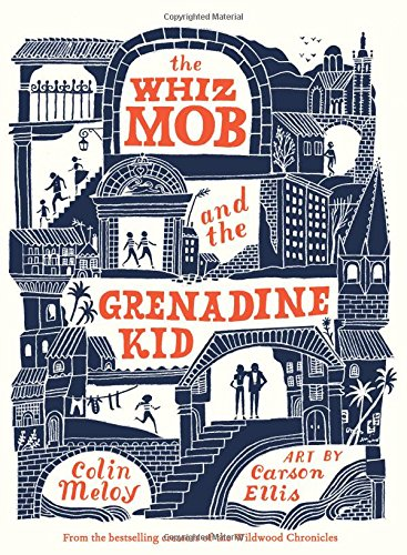 The Whiz Mob and the Grenadine Kid por Colin Meloy