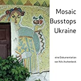 Mosaic Busstops Ukraine -