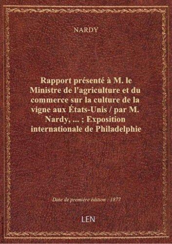 Rapport présenté àM.leMinistre del'agricultureetdu commerce surlaculture delavigne aux Ét