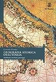 GEOGRAFIA STORICA DELL'ITALIA. AMBIENTI, TERRITORI, PAESAGGI GEOGRAFIA STORICA DELL' ITALIA: Ambienti territori paesaggi