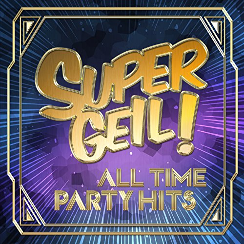 Supergeil! - All Time Party Hi...