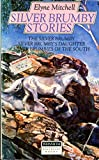 Silver Brumby Stories: The Silver Brumby, Silver Brumby's Daughter, Silver Brumbies of the South