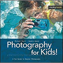 Photography for Kids!: A Fun Guide to Digital Photography