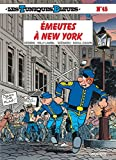 Les Tuniques Bleues, Tome 45 : Emeutes ?? New York by Raoul Cauvin (2002-05-10)