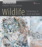 Wildlife - Tiermotive in Acryl und Rost (Die Kunst-Akademie)