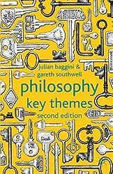 Philosophy: Key Themes by J. Baggini (2012-05-15)