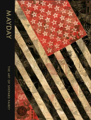 Mayday. The Art Of Shepard Fairey