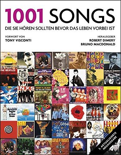 1001 Songs: die Sie hören sollten, bevor das Leben vorbei ist. Ausgewählt und vorgestellt von 49 internationalen Rezensenten. -