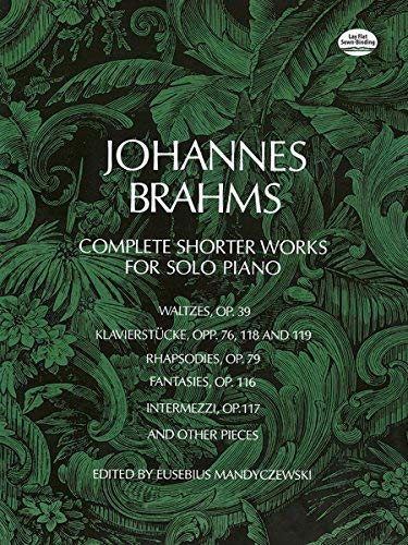 [Complete Shorter Works for Solo Piano] [By: Brahms, Johannes] [June, 1971]