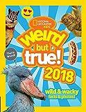 Weird But True! 2018: Wild & Wacky Facts & Photos (Weird But True)