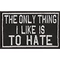 Death Black Metal Anarchy Emo Aufn/äher Patch The Only Thing I Like is to HATE