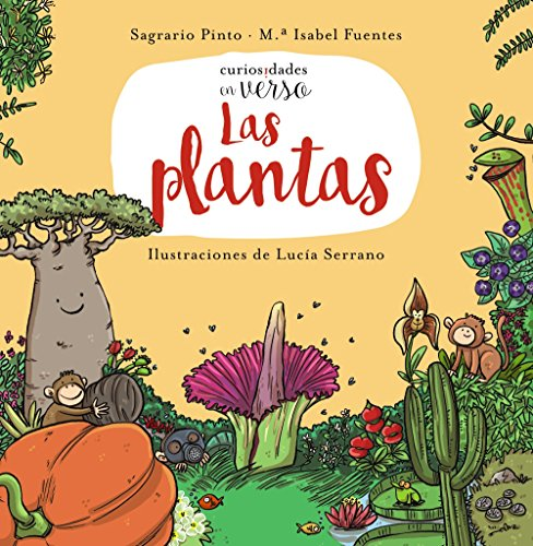 Las plantas (Primeros Lectores (1-5 Años) - Curiosidades En Verso) por Sagrario Pinto