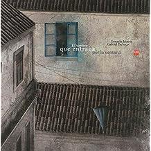 El hombre que entraba por la ventana (Albumes ilustrados)