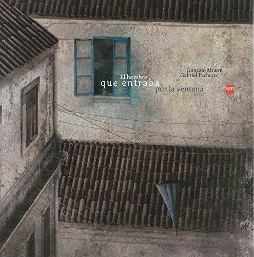 El hombre que entraba por la ventana (Álbumes ilustrados)
