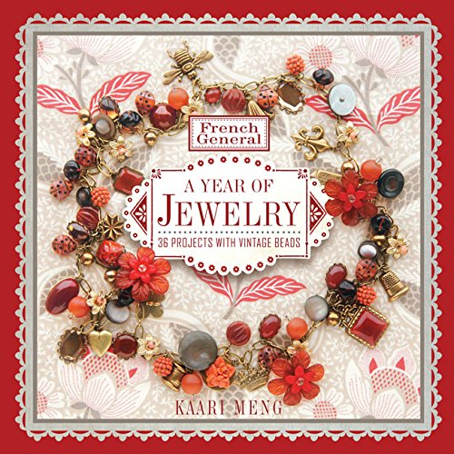 French General A Year Of Jewelry 36 Projects With Vintage Beads
