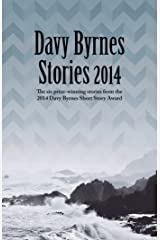 Davy Byrnes Stories 2014: Six Prize-Winning Stories from the 2014 Davy Byrnes Short Story Award Paperback