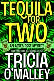 Tequila for Two: (The Althea Rose Series Book 2) by Tricia O'Malley