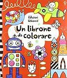 Un librone da colorare. Ediz. illustrata