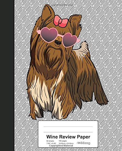 Wine Review Paper: Book Yorkshire Terrier Yorkie Dog (Weezag Wine Review Paper Notebook, Band 144) - Dog Food Yorkie