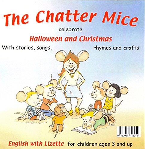 The Chatter Mice - celebrate Halloween and Christmas
