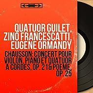 Chausson: Concert pour violon, piano et quatuor à cordes, Op. 21 & Poème, Op. 25 (Mono Version)