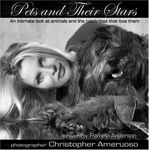 pets-and-their-stars-an-intimate-look-at-animals-and-the-celebrities-that-love-them-by-chris-ameruos