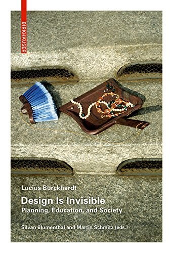 Design Is Invisible: Planning, Education, and Society