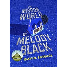 The Mirror World of Melody Black by Gavin Extence (2015-03-12)