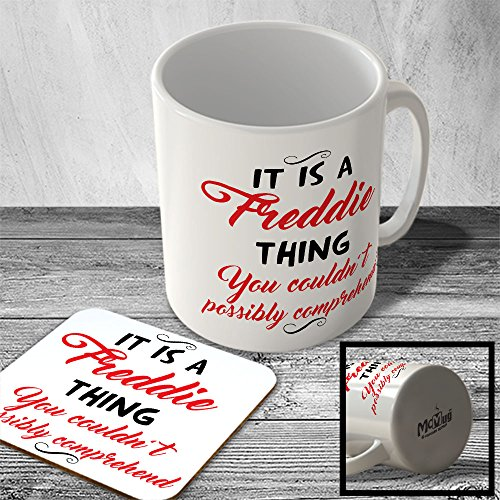 mac-itfstname-081-it-is-a-freddie-thing-you-couldnt-possibly-comprehend-name-mug-and-coaster-set