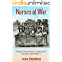 Nurses at War: The True Story of Army Nursing Sisters' Courage in World War II