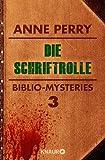 Die Schriftrolle: Biblio-Mysteries 3 von Anne Perry