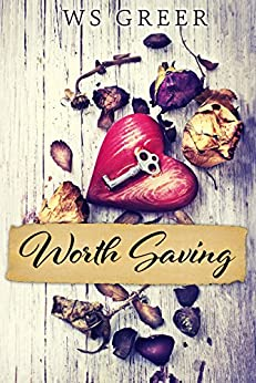 Worth Saving by [Greer, W.S.]