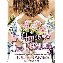 It Happened One Wedding (FBI/US Attorney) by Julie James (2014-05-06)