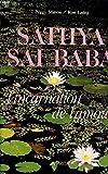 SATHYA SAI BABA. L'incarnation de l'amour