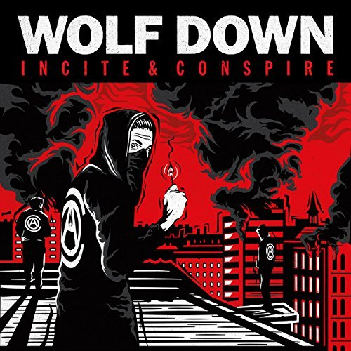 Incite and Conspire by Wolf Down