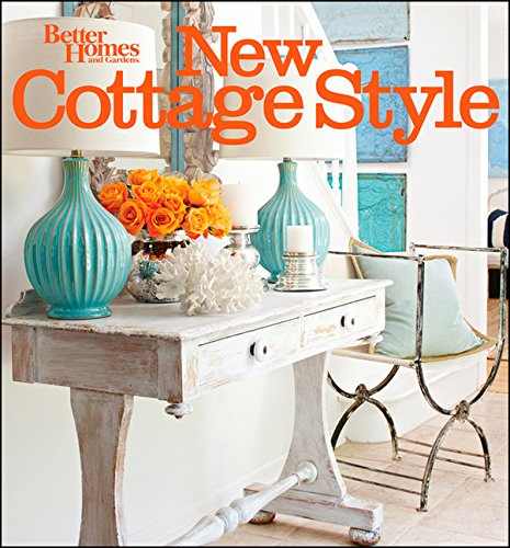 New Cottage Style: Decorating Ideas for Casual, Comfortable Living (Better Homes & Gardens Decorating)