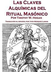 Las Claves Alquimicas del Ritual Masonico