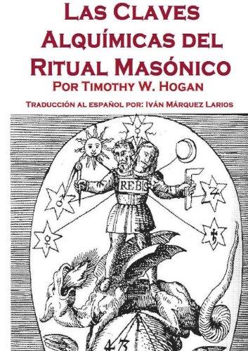 Las Claves Alquímicas del Ritual Masónico