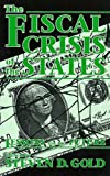 The Fiscal Crisis of the States: Lessons for the Future
