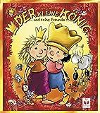 Der kleine König und seine Freunde: Guten Tag- und Gute Nacht-Geschichten