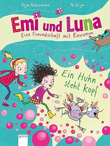 Preisvergleich Produktbild Emi und Luna. Eine Freundschaft mit Kawumm: Ein Huhn steht kopf:
