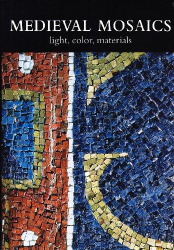 Medieval mosaics. Light, color, materials. Ediz. italiana e inglese
