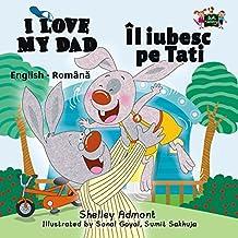 I Love My Dad (English Romanian Bilingual Collection) (English Edition)
